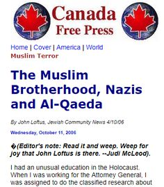 "Respectful Patriot Day! This Canada Free Press article presents part of the history of the U.S.-supported Muslim Brotherhood, which is a nominally-Islamic political movement that was founded by fascists, perpetuated by Western intelligence agencies, became riddled with communists, fostered terrorism throughout the Middle East, and heavily influenced other Arab groups that include Hamas, the oppressive Saudi royal family, and former U. S. ""ally"" Osama bin Laden, who fostered al-Qaida."