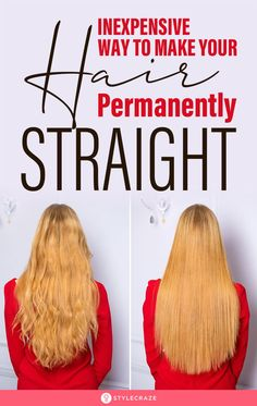 Inexpensive Way To Make Your Hair Permanently Straight