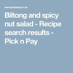 Biltong and spicy nut salad - Recipe search results - Pick n Pay