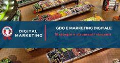 GDO e marketing digitale Scopri quali sono le strategie e gli strumenti vincenti utilizzati nella Grande Distribuzione Organizzata per aumentare le vendite