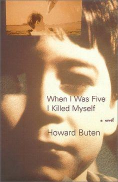 When I Was Five I Killed Myself by Howard Buten