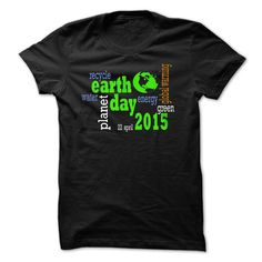 Happy Earth Day 2015. Check this shirt now: http://www.sunfrogshirts.com/Happy-Earth-Day-2015.html?53507