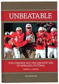 Unbeatable book about Tom Osborne and the Huskers