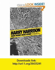 Make Room! Make Room! Harry Harrison , ISBN-10: 0765318857  ,  , ASIN: B005X4CWT0 , tutorials , pdf , ebook , torrent , downloads , rapidshare , filesonic , hotfile , megaupload , fileserve