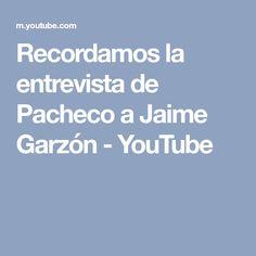 Recordamos la entrevista de Pacheco a Jaime Garzón - YouTube