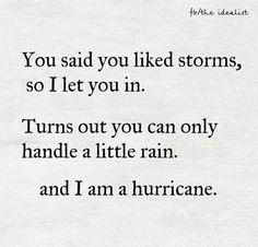 You said you liked storms....