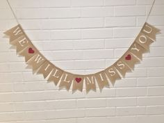 We WILL MISS YOU Burlap Banner, Going Away Banner, Memorial Banner, Retirement Burlap Banner, Bunting Garland by AlohaInspired on Etsy https://www.etsy.com/listing/243586626/we-will-miss-you-burlap-banner-going