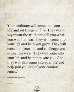 Your Soulmate Will Come Into Your Life And Set Things On Fire quotes quotes deep quotes funny quotes inspirational quotes positive Soulmate Love Quotes, Cute Love Quotes, True Quotes, Words Quotes, Great Quotes, Quotes To Live By, Motivational Quotes, Not Perfect Quotes, Quotes About Soulmates