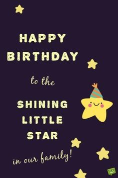 Happy Birthday to the Shining Little Star of our family! To celebrate the life of your special boy or girl, it is important to send him or her a message that states your feelings. Here are our Wishes for Pre-Schoolers. Happy Birthday Little Girl, Birthday Wishes For Nephew, Happy Birthday Quotes For Daughter, Nephew Birthday Quotes, Happy Birthday Wishes Quotes, Birthday Quotes For Best Friend, Birthday Ideas, Birthday Greetings For Kids, Nephew Quotes