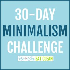 30-Day Minimalism Challenge | He and She Eat Clean
