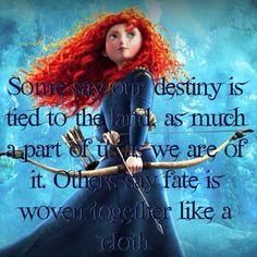 Disney/Pixar Brave Fate quote #Quotes #Disney