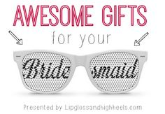 Awesome Gifts for Your Bridesmaids #wedding