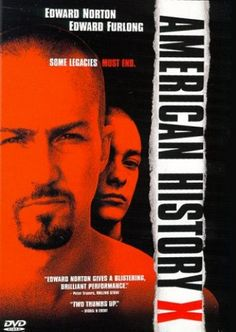 American History X is a 1998 American drama film directed by Tony Kaye and starring Edward Norton and Edward Furlong.