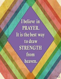 I believe in prayer   https://www.facebook.com/photo.php?fbid=10151628507953091