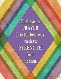 I believe in prayer   https://www.facebook.com/photo.php?fbid=10151628507953091
