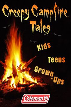 Creepy Campfire Tales--free from Coleman Camping. Broken down by age and FREE! Creepy Campfire Tales--free from Coleman Camping. Broken down by age and FREE!