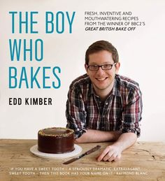 The Boy Who Bakes: Fresh, Inventive and Mouthwatering Recipes from the Winner of BBC's Great British Bake Off @Edd Kimber http://www.kylebooks.com/display.asp?K=e2011080210503598=false=true=keyword=bakes=1=5