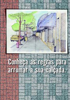 Conheça as regras para arrumar a sua calçada. Muito interessante material da prefeitura de São Paulo. http://en.calameo.com/read/0007005310a452825d612