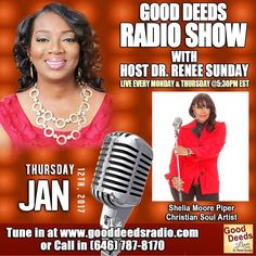 TODAY: Good Deeds Radio Show Presents Christian Soul Artist- Shelia Moore Piper - Thursday January 12 2017 shares on Good Deeds Radio Show with Host Dr. Renee Sunday - The Platform Builder - Monday January 9  2017 @ 5:30 PM EST. Tune in by going to http://ift.tt/1wwLOlh or CALL IN number 646-787-8170 #christianartist #psalmist #gooddeedslive #transformation #speaker #atlanta #books #wellness #holisticliving #womenbusinessowners #coach #smallbusinessowner #interview #advertising #sponsorship…