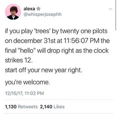 Image result for if you play trees by twenty one pilots on december 31st