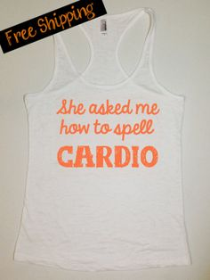 718be670c68c Items similar to She Asked Me How To Spell Cardio... Funny Fitness Workout  Tank...White Burnout Racerback Tank Top...Free Shipping. on Etsy