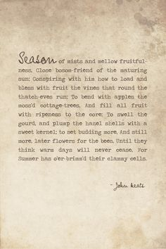 john keates ode autumn ode autumn typical example romantic Ode on a grecian urn by john keats - review  these struggles however seem to become reconciled in ode to autumn if the struggle with the urn's preservation was .