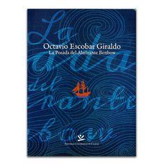 La Posada del Almirante Benbow, editorial Universidad de Caldas www.librosyeditores.com Editores y distribuidores