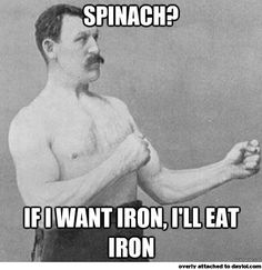 Manly Man and spinach