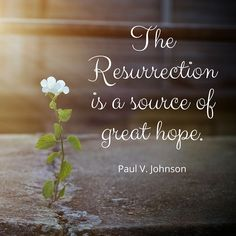"""""""The Resurrection is a source of great hope."""" #LDS #LDSconf #quotes"""