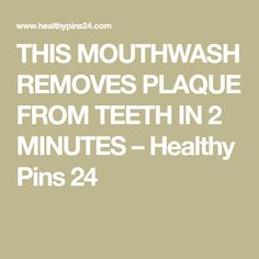 THIS MOUTHWASH REMOVES PLAQUE FROM TEETH IN 2 MINUTES – Healthy Pins 24 Hydrogen Peroxide Magic, Homemade Mouthwash, African Traditional Dresses, Beauty Skin, Teeth, Remedies, How To Remove, Skin Care, Healthy