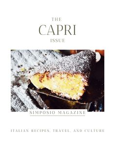 Anacapri lemon cake. Get the Capri issue of Simposio, an Italian magazine,  and travel to Italy through pictures, stories, legends, culture, and recipes. Gourmet Recipes, Baking Recipes, Dessert Recipes, Italian Desserts, Italian Recipes, Isle Of Capri Italy, Italian Summer, Foodie Travel, Italy Travel