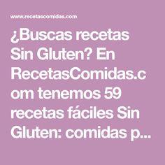 ¿Buscas recetas Sin Gluten? En RecetasComidas.com tenemos 59 recetas fáciles Sin Gluten: comidas para celiacos, pan sin gluten, galletas sin... - 2
