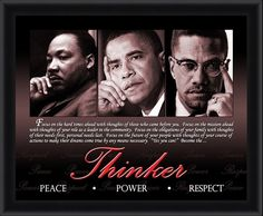 """""""The Thinker"""" By Michael Eaton.  One of my favorites! Malcolm, Martin and Obama. Love the message!"""