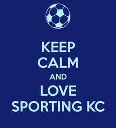 Keep Calm And Love Sporting KC