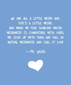 Dr. Seuss quote love this quote because I am weird lol! #xmas_present #Black_Friday #Cyber_Monday