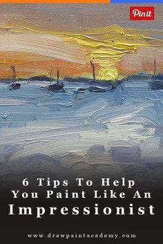 6 Tips To Help You Paint Like An Impressionist via @drawpaintacadem