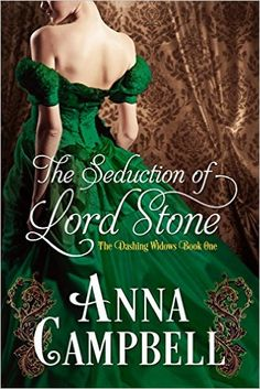 The Seduction of Lord Stone (Dashing Widows) by Anna Campbell.