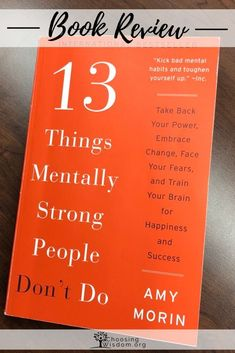 Mentally Strong People Do These 13 Things - Choosing Wisdom Change Is Hard, Train Your Brain, Mentally Strong, Emotional Intelligence, Self Improvement, That Way, Self Help, Personal Development, Life Lessons
