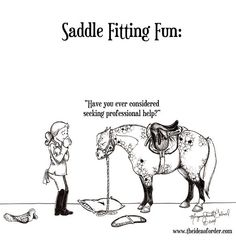 But professional saddle fitters are hard to find, and researching obsessively into something so you can fiddle and tinker with it yourself is fun! Granted, the horse may have another opinion on the subject...