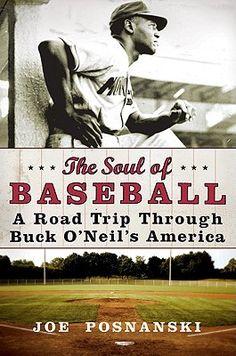 Jeff's May pick - The Soul of Baseball: A Road Trip Through Buck O'Neil's America by Joe Posnanski