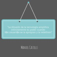 """Manuel Castells: """"La difusión de la tecnología amplifica infinitamente su poder cuando  l@s usuari@s se la apropian y la redefinen"""" #citadeldia #sociedadred poder de la #ciudadania y #redes"""