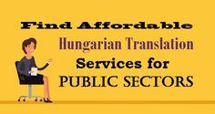 Find Affordable #HungarianTranslation Services for #PublicSectors  #Hungarian #Translation #Business
