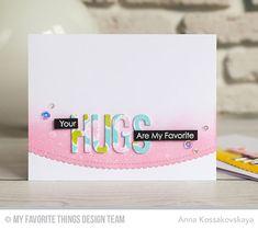 Lots of Hugs Stamp Set, Twice the Hugs Die-namics, Mini Modern Blooms Stamp Set, Stitched Scallop Basic Edges Die-namics - Anna Kossakovskaya  #mftstamps