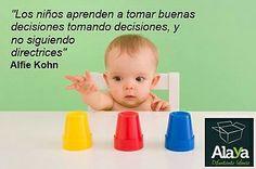 """""""Los #niños aprenden a tomar buenas decisiones tomando decisiones, y no siguiendo directrices"""" Alfie Kohn #cita"""