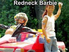 Redneck Barbie @Kari Sneed this reminds me of ur fav movie 'Joe Dirt'!!!