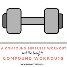 The benefits of compound exercises! Compound Superset Workout http://www.teamsamfitness.com/2016/10/13/compound-superset-workout/