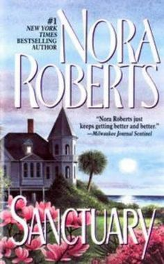Sanctuary is one of the best Nora Roberts books I have read along with The Villa.  These are not hardcore romance novels, but have some adventure and plot along with a good love story.