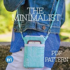 The Minimalist - PDF Sewing Pattern - Small Cross body Bag - Wristlet - Mini Messenger - Cell Phone Purse - Phone Case Wallet