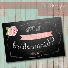 Will You Be My Bridesmaid - Personalized Printable Bridesmaid Cards - Chalkboard- Flower Girl, Maid of Honor, Bridesmaid