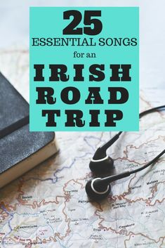 25 Essential Songs for an Irish Road Trip.  An excellent playlist for a vacation in Ireland!